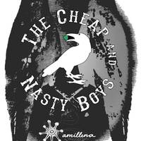 The Cheap & Nasty Boys