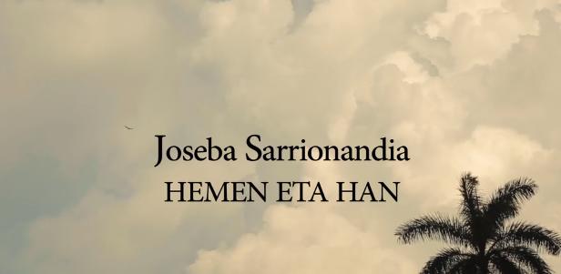 'Joseba Sarrionandia, Hemen eta Han' dokumentala ikusteko aukera, Iurretan