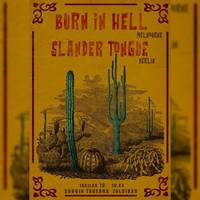 Burn in hell + Slander Tongue