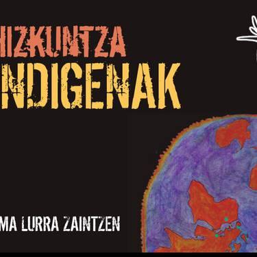 'Hizkuntza indigenak ama lurra zaintzen' erakusketa hartuko du Elorriok, urrian