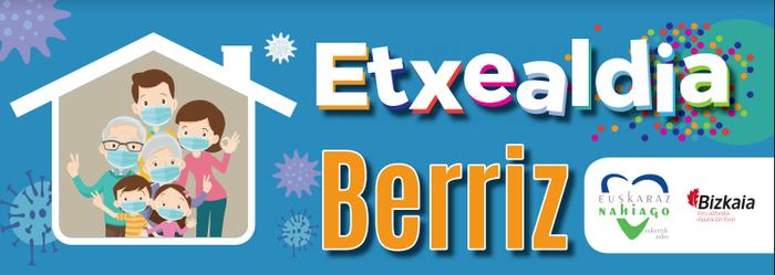 Etxealdia martxan da Berrizen
