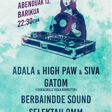 Adala&High Paw&Siva Gatom + Berbaindde Sound + Selektah 9MM