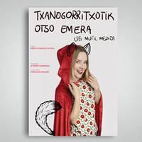 'Txanogorritxotik otso emera (sei mutil medio)'