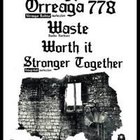 Orreaga 778, Waste, Worth It, Stronger Together