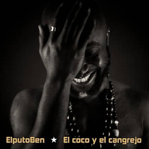 El puto Ben + El Coco y El Cangrejo