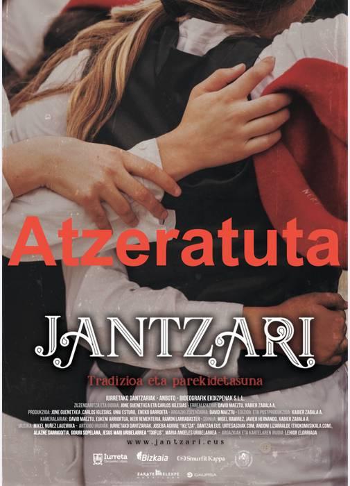 'Jantzari' dokumentalaren aurkezpena atzeratu dute