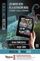Hitzaldia: Los nuevos retos de la ilustración digital: creación, usos y consumo = Ilustrazio digitalaren erronka berriak: sorkuntza, erabilera eta kontsumoa